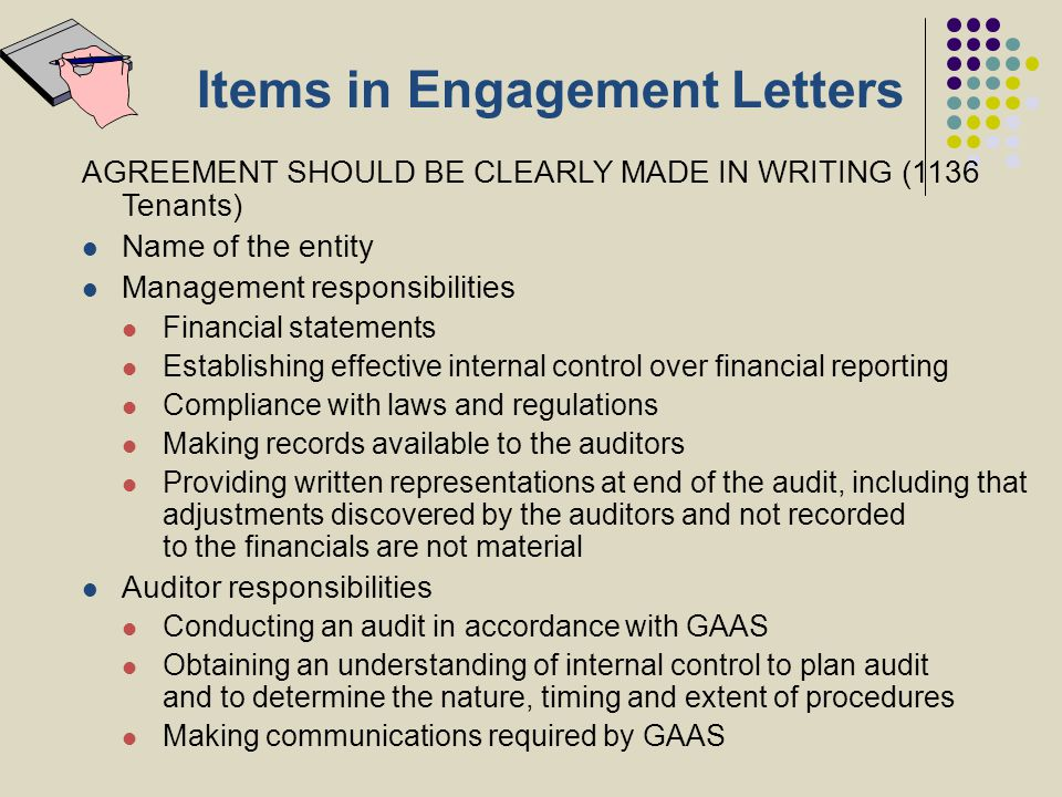 Items in Engagement Letters AGREEMENT SHOULD BE CLEARLY MADE IN WRITING (1136 Tenants) Name of the entity Management responsibilities Financial statem