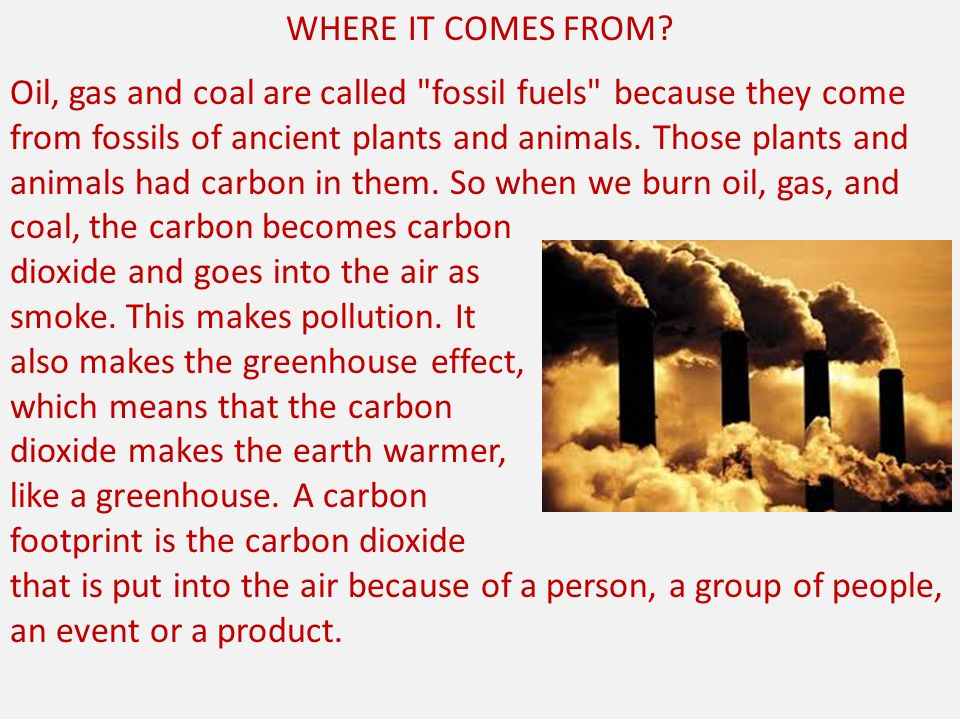 DEFINITION OF CARBON FOOTPRINT A carbon footprint is defined as the total amount of greenhouse gases produced to directly and indirectly support human activities, usually expressed in equivalent tons of carbon dioxide (CO2).