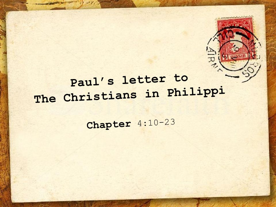 Paul's letter to The Christians in Philippi Chapter 4:10-23