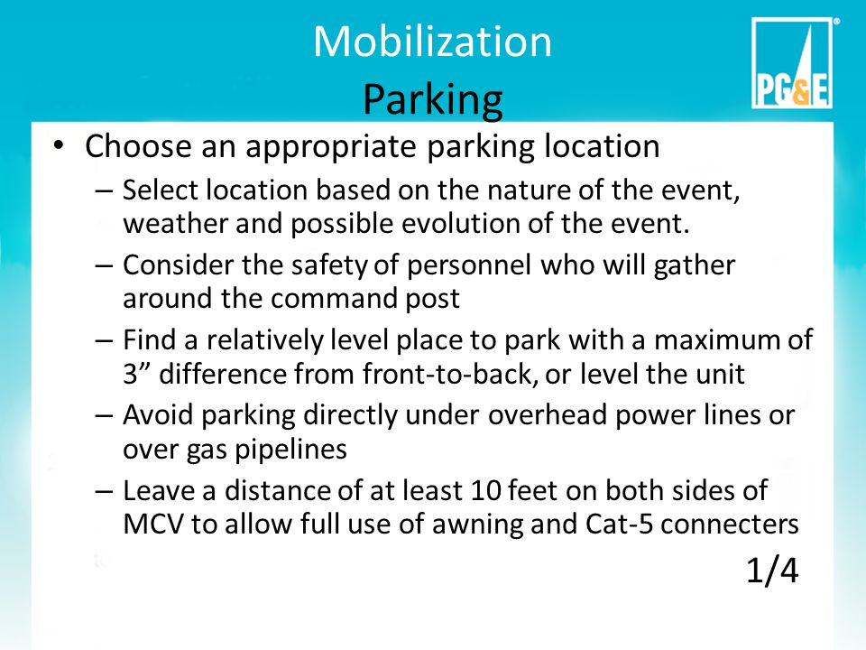 Mobilization Parking (continued) Use a spotter and rear camera – Use spotters, side mirrors, and optionally, the rear camera to back up and reposition MCV in desired location.