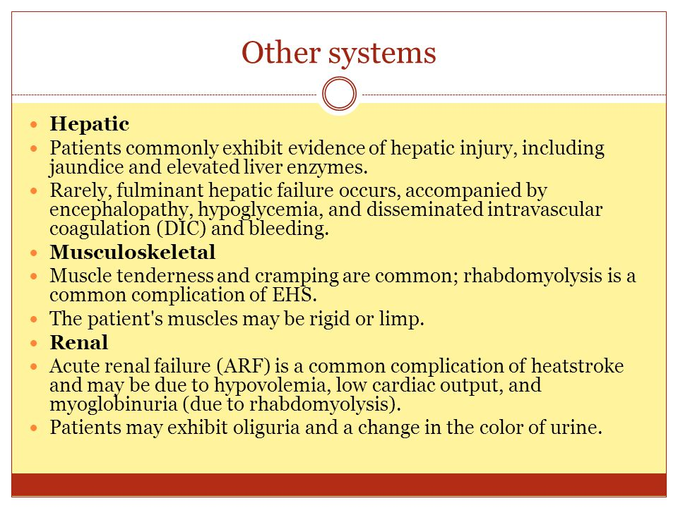 Other systems Hepatic Patients commonly exhibit evidence of hepatic injury, including jaundice and elevated liver enzymes. Rarely, fulminant hepatic f