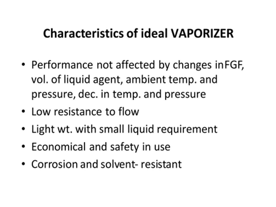 Fillers Vaporizers may be filled by a conventional funnel-fill mechanism, in which the liquid anesthetic is simply poured into a funnel in the vaporizer.