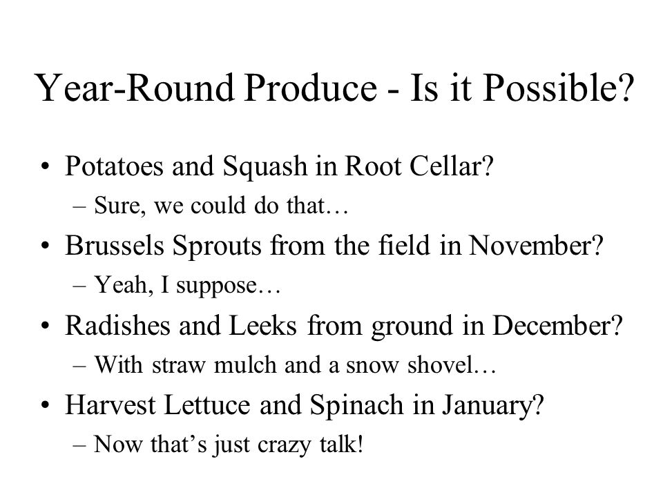 Year-Round Produce - Is it Possible.Potatoes and Squash in Root Cellar.