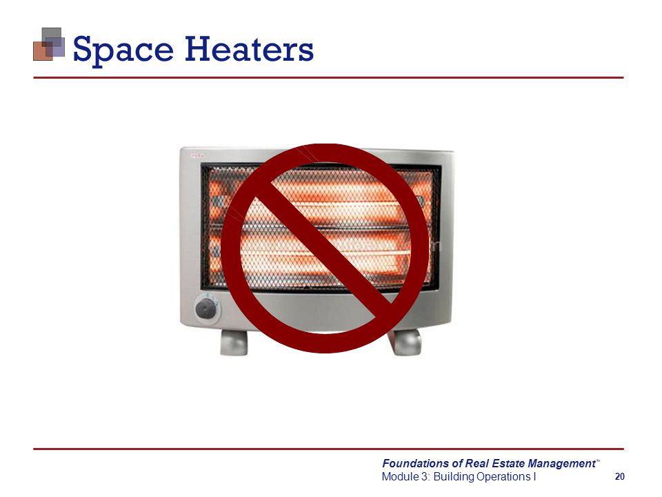 Foundations of Real Estate Management Module 3: Building Operations I TM 20 Space Heaters