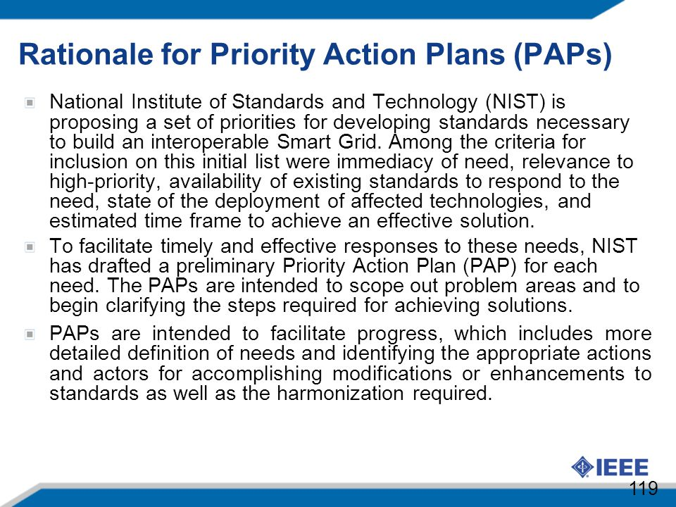 Rationale for Priority Action Plans (PAPs) National Institute of Standards and Technology (NIST) is proposing a set of priorities for developing stand