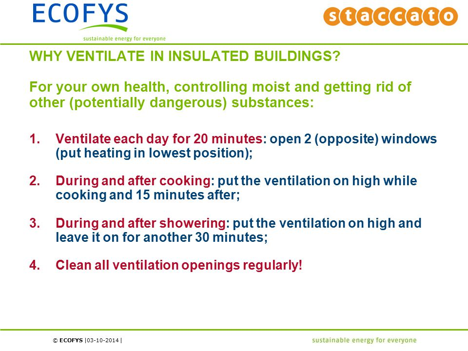 © ECOFYS | | 03-10-2014 WHY VENTILATE IN INSULATED BUILDINGS.