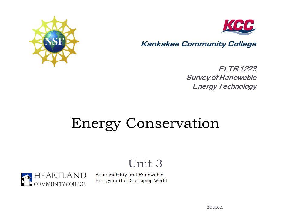 ELTR 1223 Survey of Renewable Energy Technology Energy Conservation Unit 3 Source:
