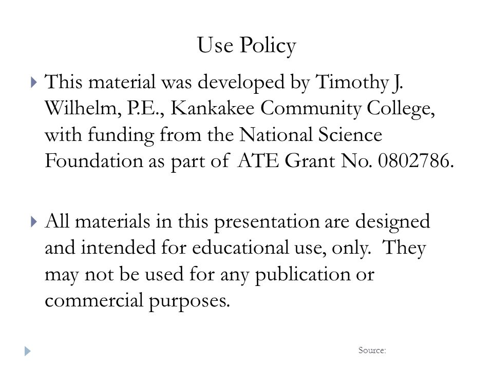 Use Policy  This material was developed by Timothy J.