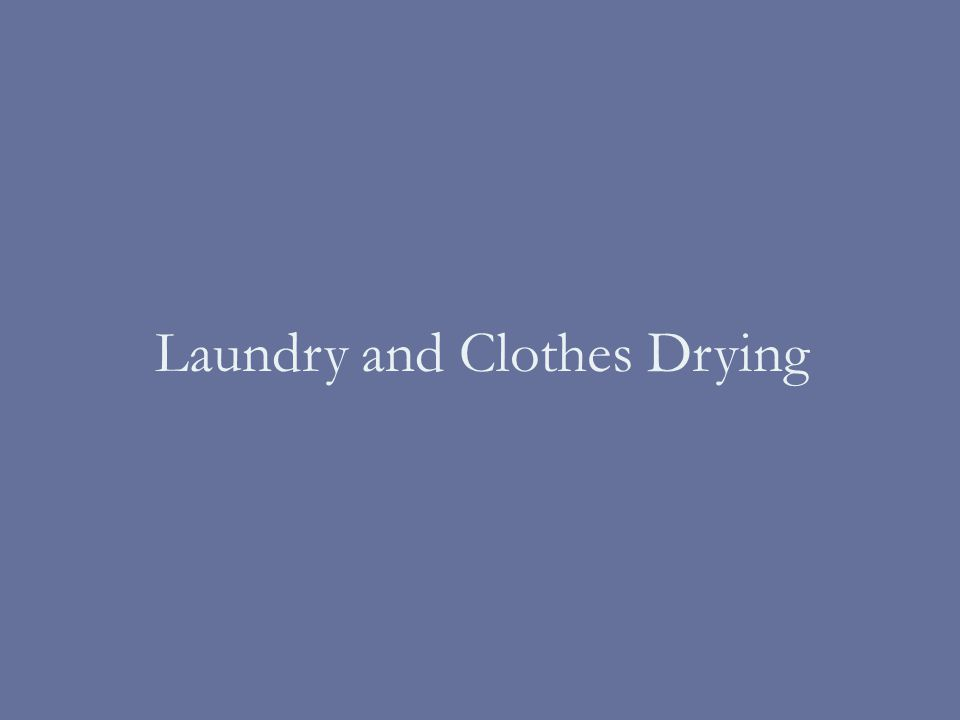 Laundry and Clothes Drying