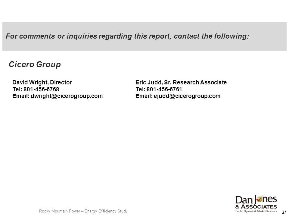 27 Cicero Group David Wright, Director Tel: 801-456-6768 Email: dwright@cicerogroup.com Eric Judd, Sr. Research Associate Tel: 801-456-6761 Email: eju