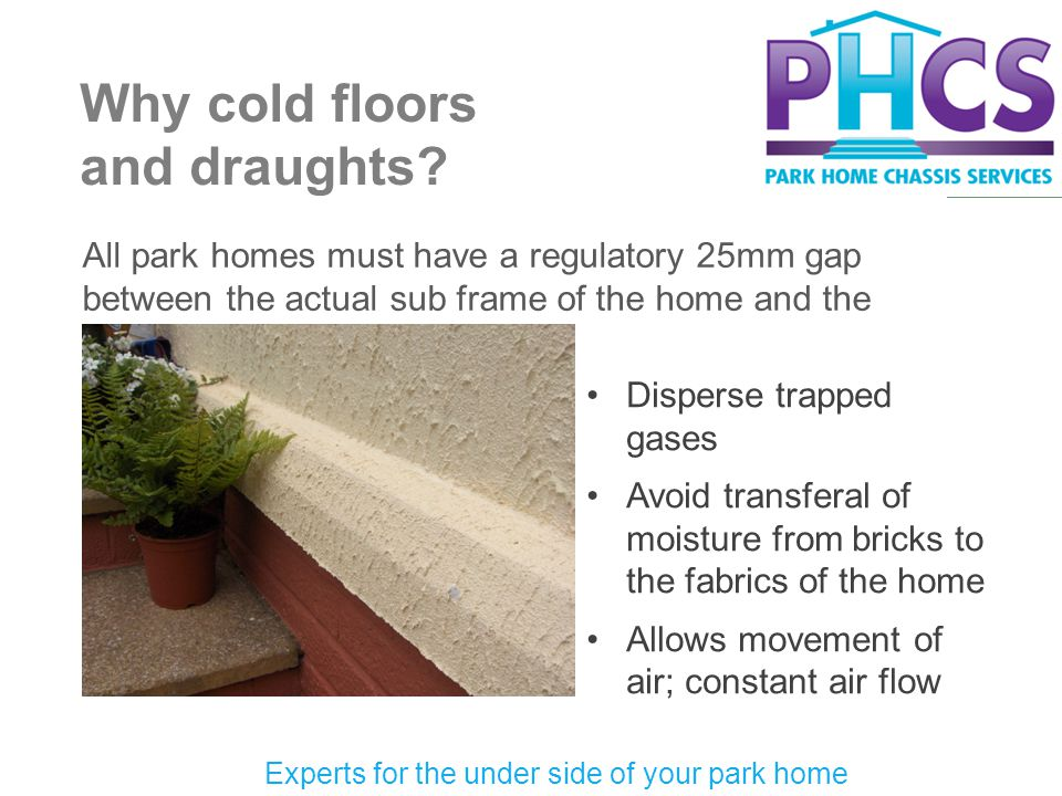 Why cold floors and draughts.