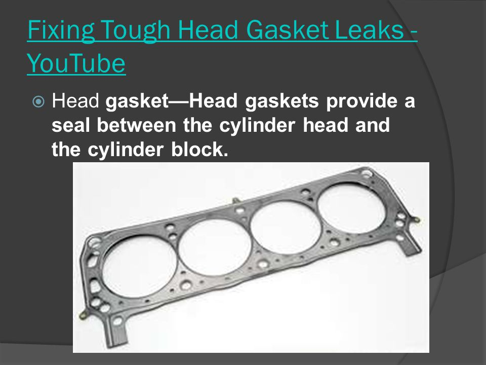 Fixing Tough Head Gasket Leaks - YouTube  Head gasket—Head gaskets provide a seal between the cylinder head and the cylinder block.