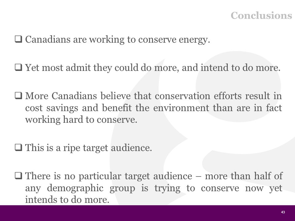 Conclusions  Canadians are working to conserve energy.