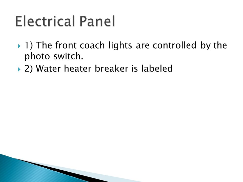  1) The front coach lights are controlled by the photo switch.
