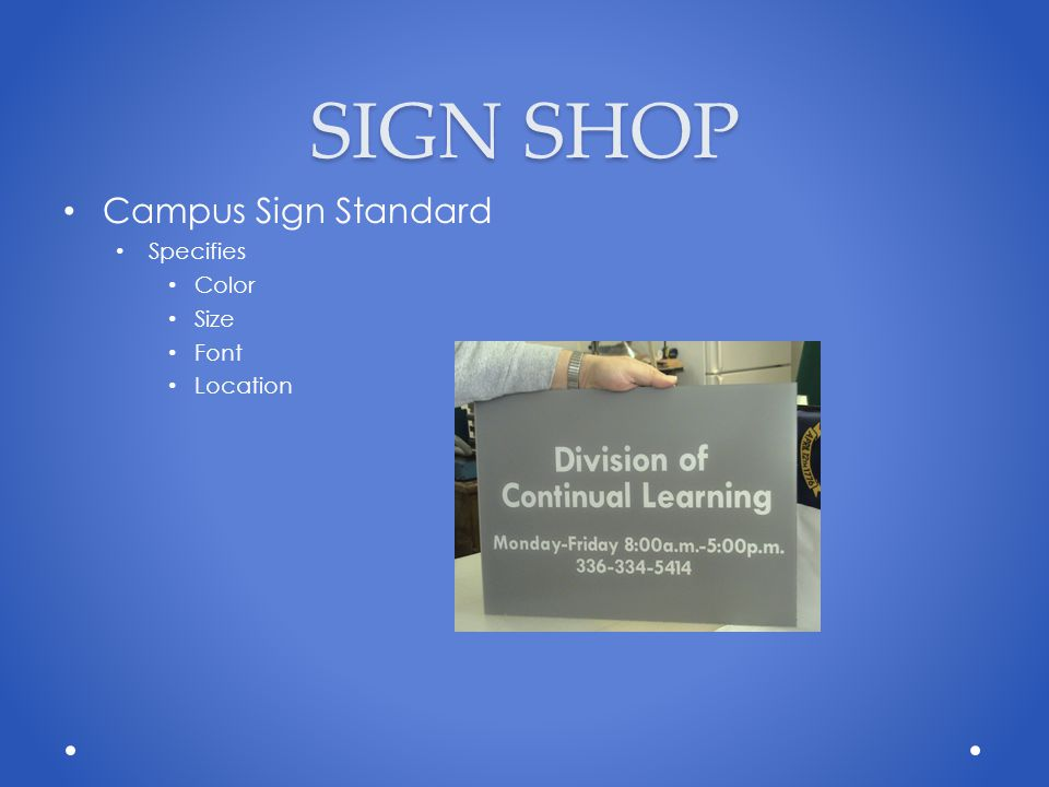 SIGN SHOP Campus Sign Standard Specifies Color Size Font Location