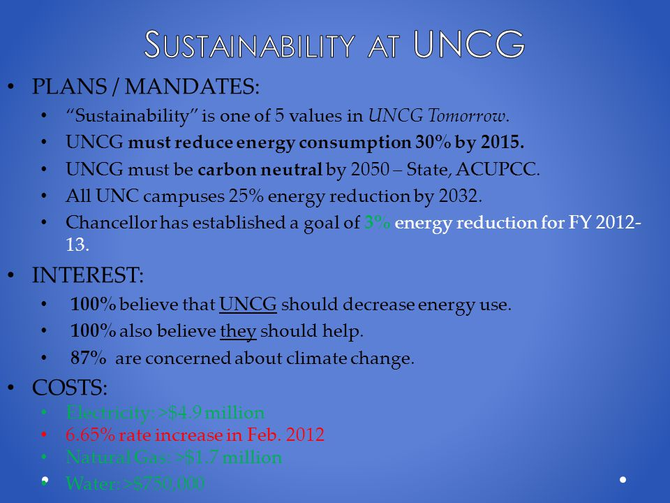 PLANS / MANDATES: Sustainability is one of 5 values in UNCG Tomorrow.
