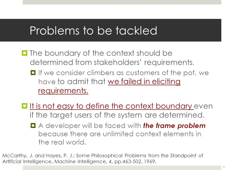 Problems to be tackled  The boundary of the context should be determined from stakeholders' requirements.