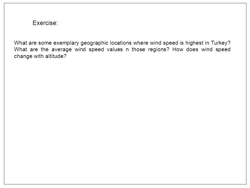 Exercise: What are some exemplary geographic locations where wind speed is highest in Turkey.