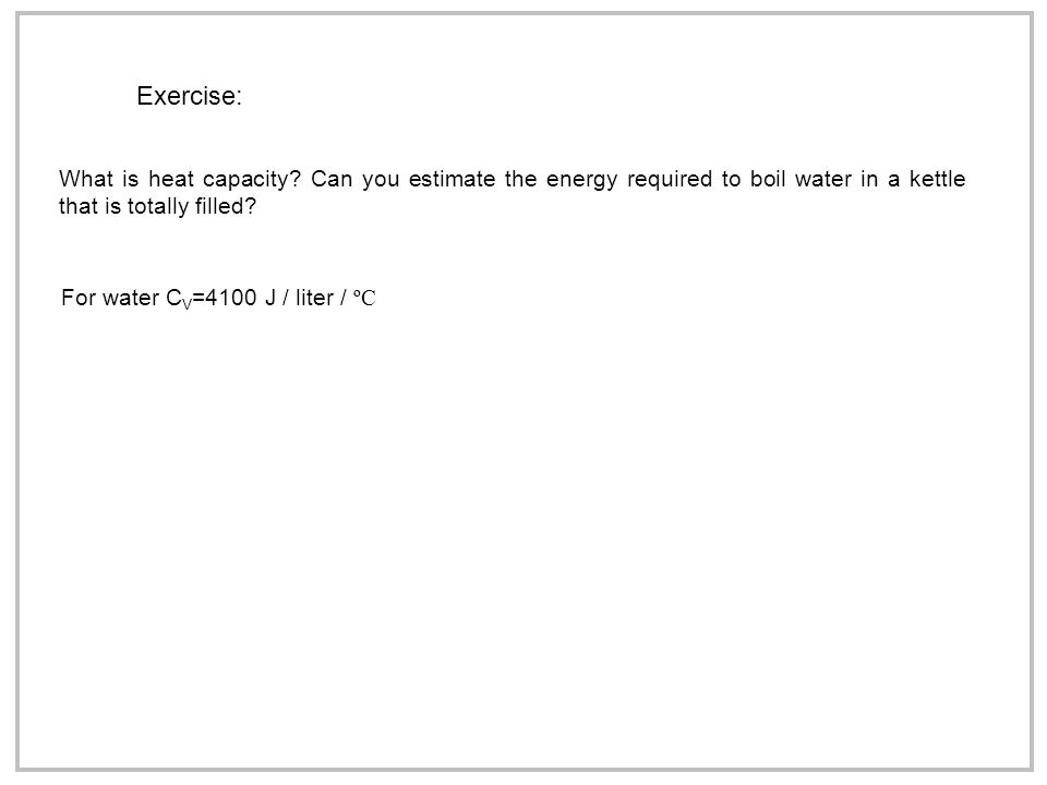 Exercise: What is heat capacity.