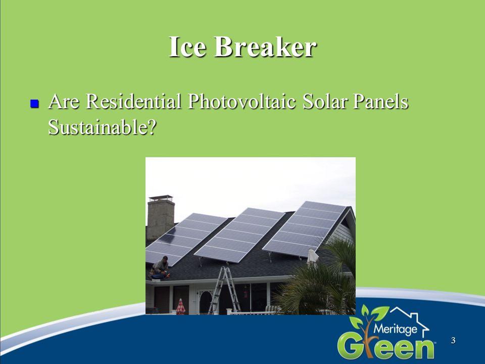Ice Breaker Are Residential Photovoltaic Solar Panels Sustainable? Are Residential Photovoltaic Solar Panels Sustainable? 3
