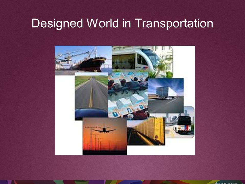 Designed World in Transportation