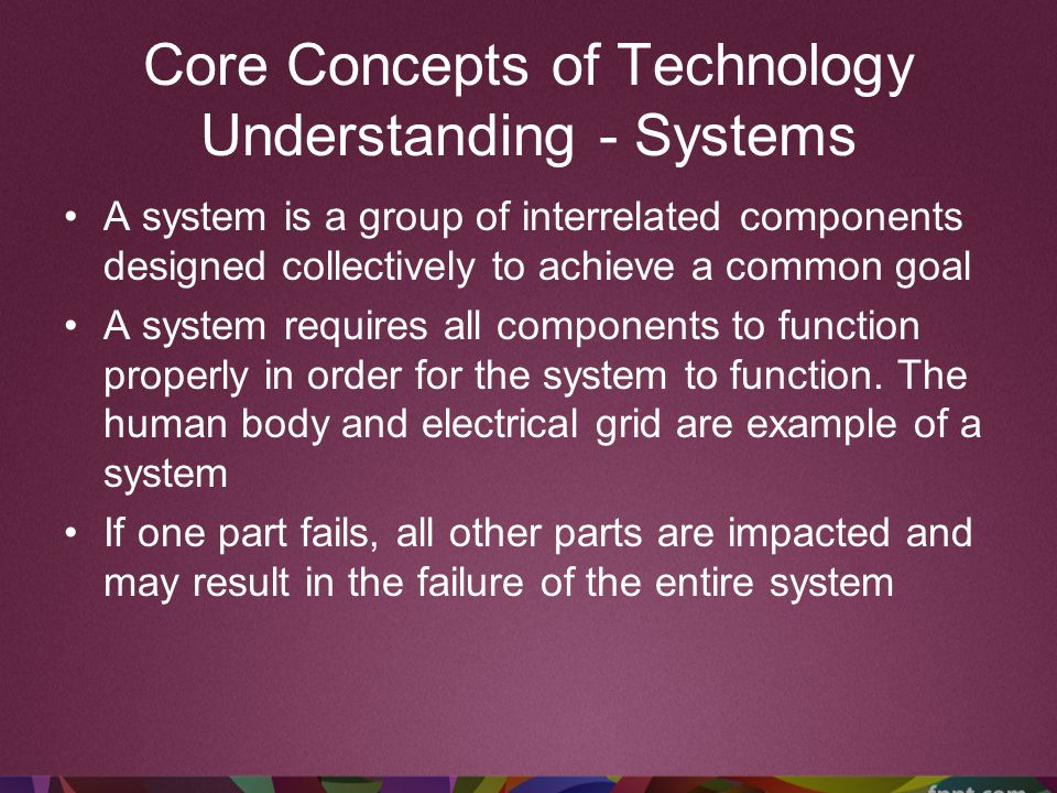 Core Concepts of Technology Understanding - Resources All technological activities require resources, which are the things needed to get a job down The basic resources are: tools and machines, materials, information, energy, capital, time and people
