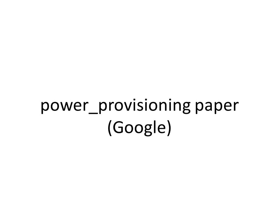 power_provisioning paper (Google)