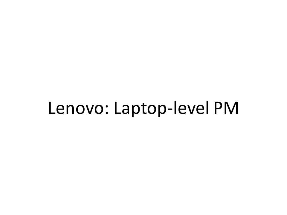 Lenovo: Laptop-level PM