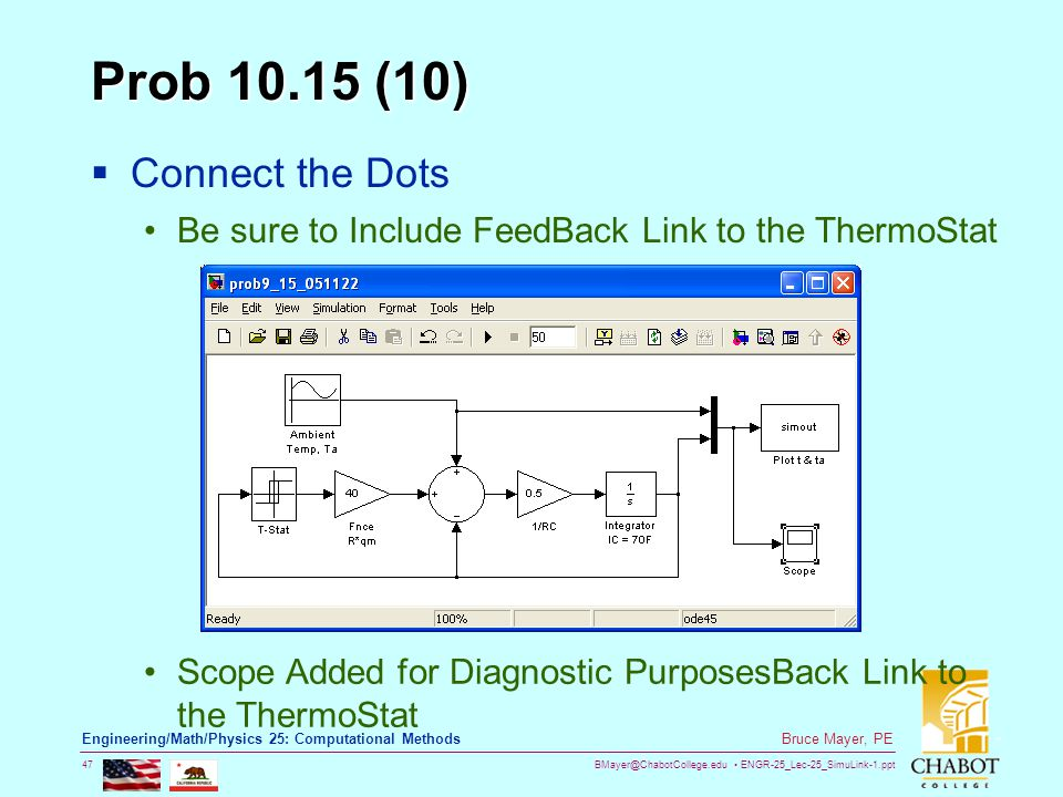 BMayer@ChabotCollege.edu ENGR-25_Lec-25_SimuLink-1.ppt 47 Bruce Mayer, PE Engineering/Math/Physics 25: Computational Methods Prob 10.15 (10)  Connect