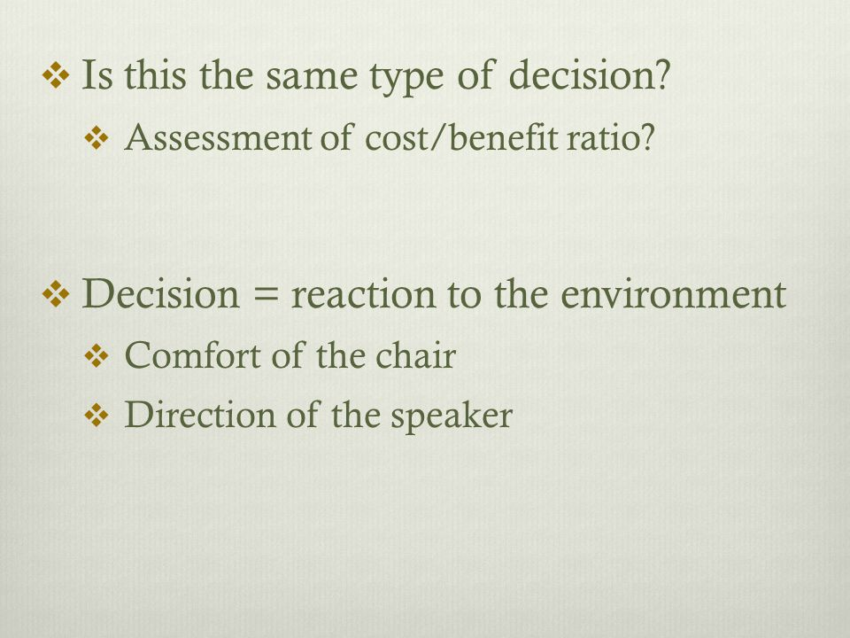  Is this the same type of decision.  Assessment of cost/benefit ratio.