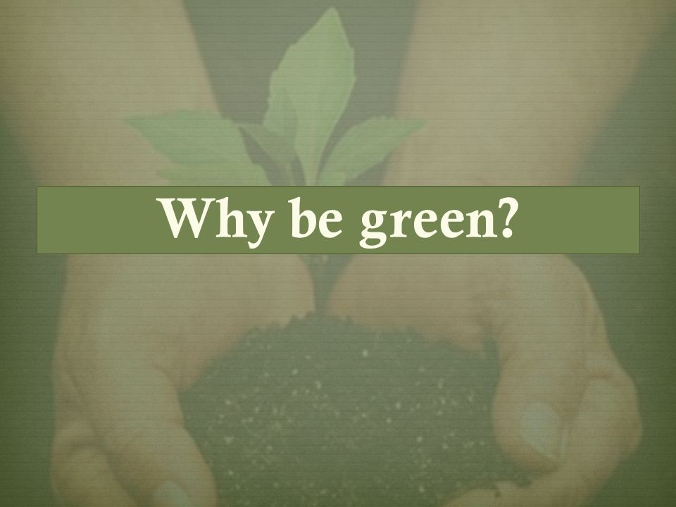  A vast majority (87%) of consumers agree that they are seriously concerned about the environment (Gfk Roper Consulting, Green Gauge Survey, 2007)  Nearly two-thirds (62%) of Americans believe the environment in the United States is getting worse.
