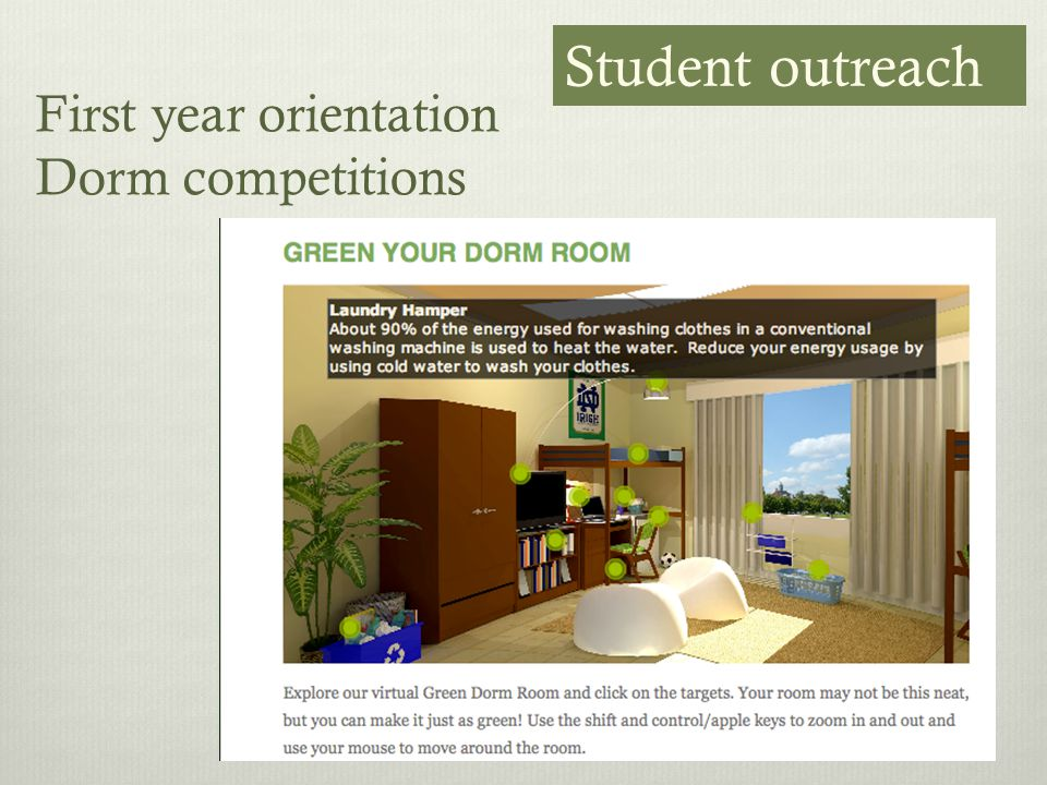 First year orientation Dorm competitions Student outreach