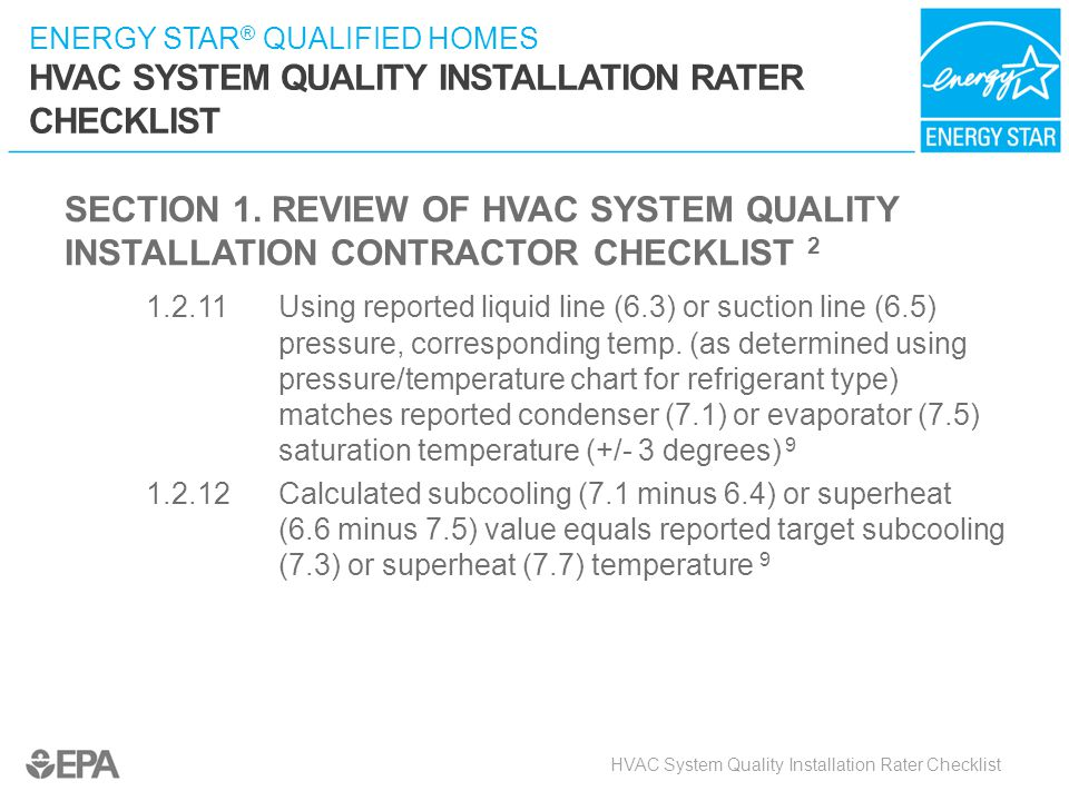 ENERGY STAR ® QUALIFIED HOMES HVAC SYSTEM QUALITY INSTALLATION RATER CHECKLIST SECTION 1. REVIEW OF HVAC SYSTEM QUALITY INSTALLATION CONTRACTOR CHECKL