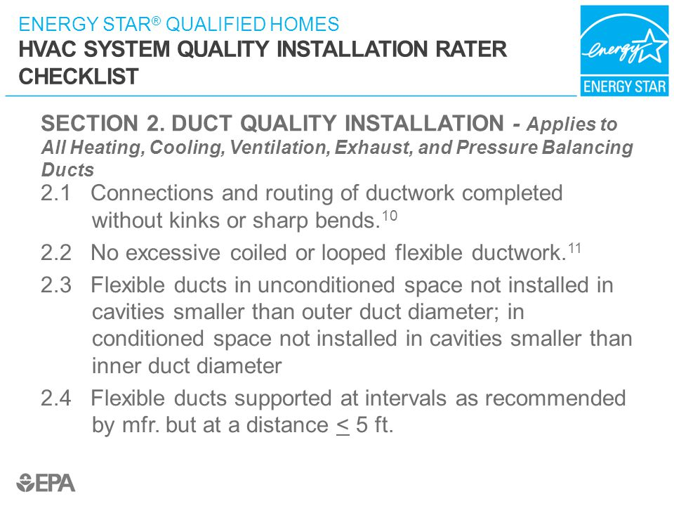 ENERGY STAR ® QUALIFIED HOMES HVAC SYSTEM QUALITY INSTALLATION RATER CHECKLIST SECTION 2. DUCT QUALITY INSTALLATION- Applies to All Heating, Cooling,