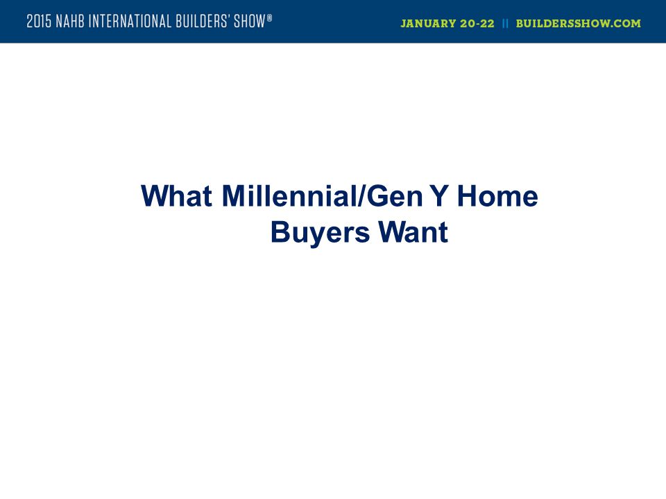 What Millennial/Gen Y Home Buyers Want