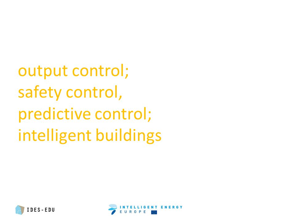 output control; safety control, predictive control; intelligent buildings