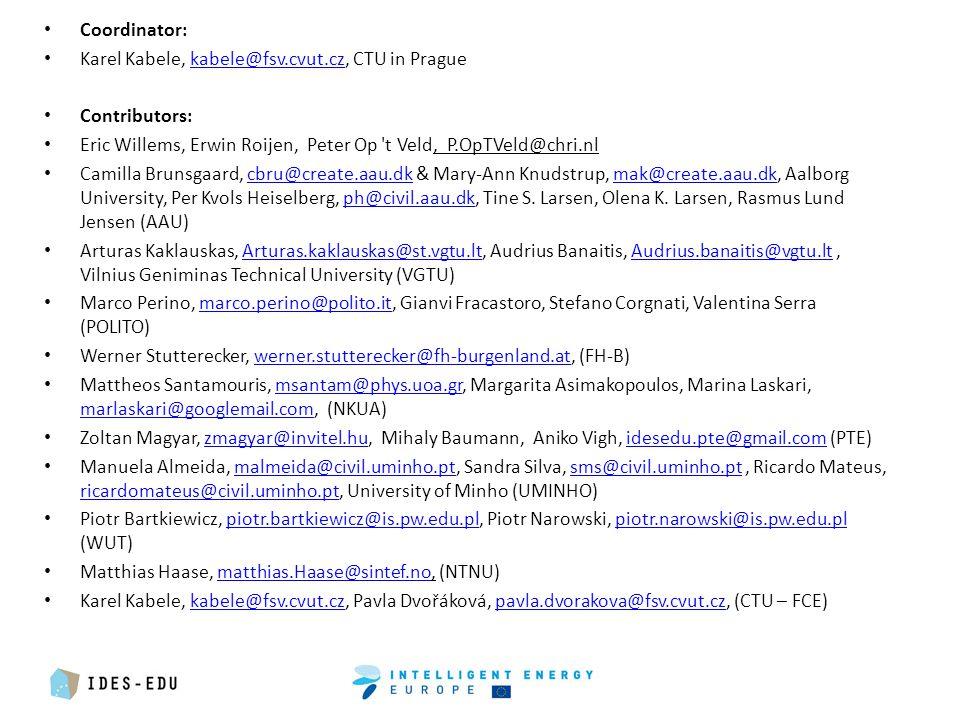 Coordinator: Karel Kabele, kabele@fsv.cvut.cz, CTU in Praguekabele@fsv.cvut.cz Contributors: Eric Willems, Erwin Roijen, Peter Op t Veld, P.OpTVeld@chri.nl Camilla Brunsgaard, cbru@create.aau.dk & Mary-Ann Knudstrup, mak@create.aau.dk, Aalborg University, Per Kvols Heiselberg, ph@civil.aau.dk, Tine S.