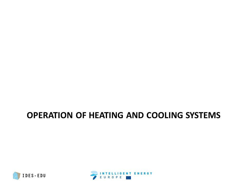 OPERATION OF HEATING AND COOLING SYSTEMS