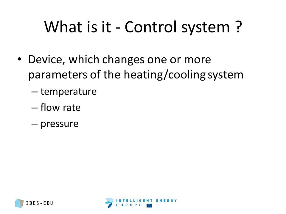 What is it - Control system .