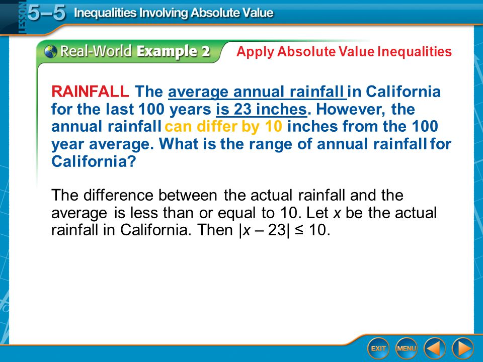 Example 2 RAINFALL The average annual rainfall in California for the last 100 years is 23 inches.