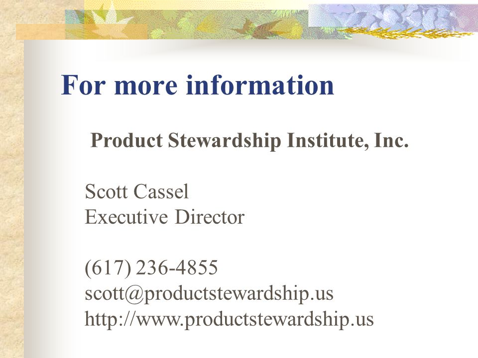 For more information Product Stewardship Institute, Inc.
