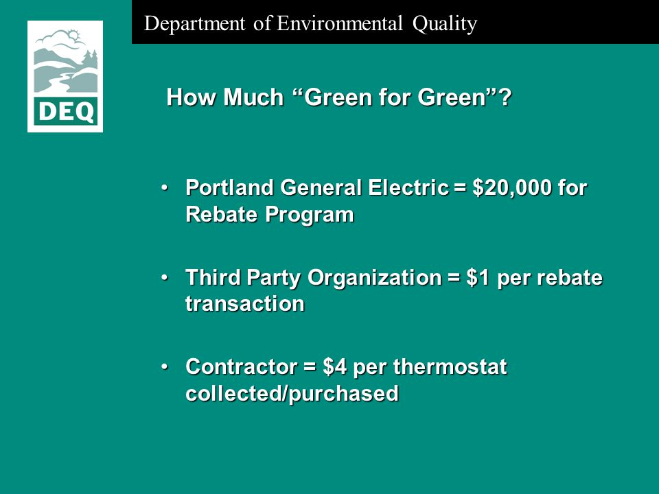 Department of Environmental Quality How Much Green for Green .