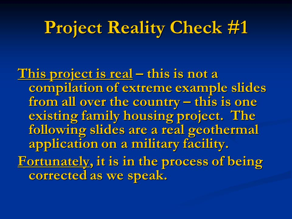 Project Reality Check #1 This project is real – this is not a compilation of extreme example slides from all over the country – this is one existing family housing project.