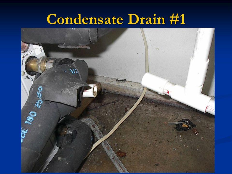 Condensate Drain #1