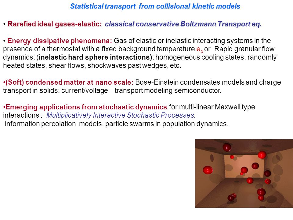 Statistical transport from collisional kinetic models Rarefied ideal gases-elastic:classical conservativeBoltzmann Transport eq. Rarefied ideal gases-