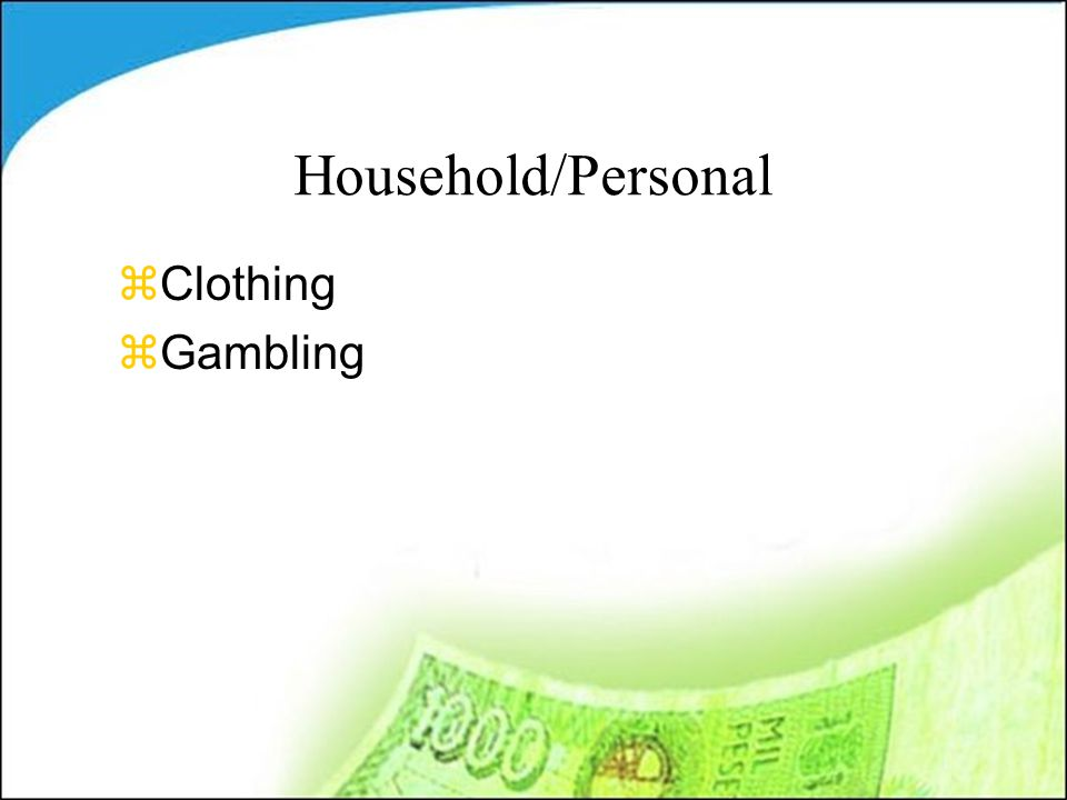 Household/Personal zClothing zGambling