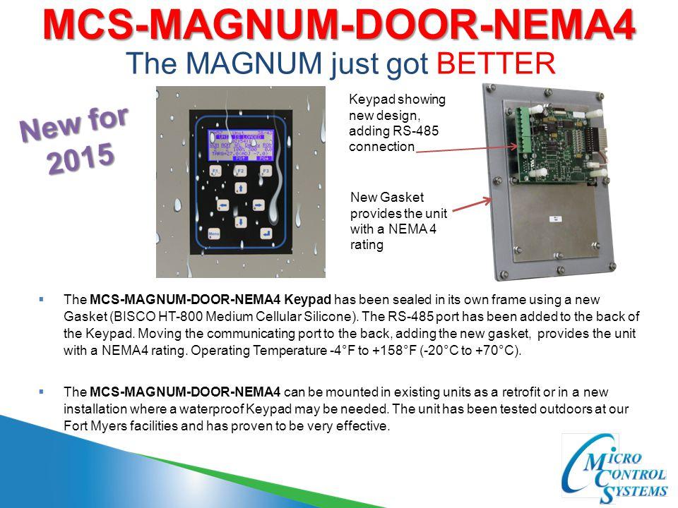 MCS-MAGNUM-DOOR-NEMA4 The MAGNUM just got BETTER  The MCS-MAGNUM-DOOR-NEMA4 can be mounted in existing units as a retrofit or in a new installation w