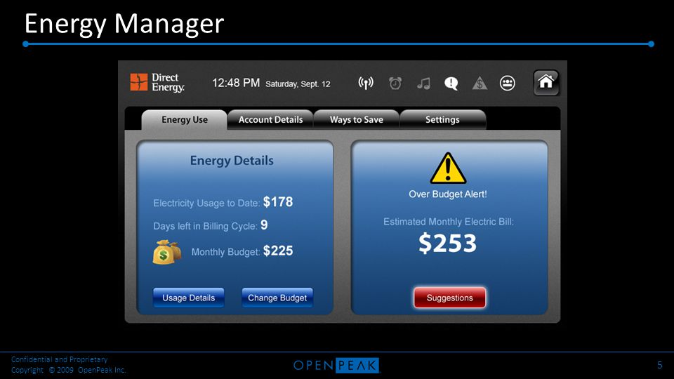 Energy Manager 5 Confidential and Proprietary Copyright © 2009 OpenPeak Inc.