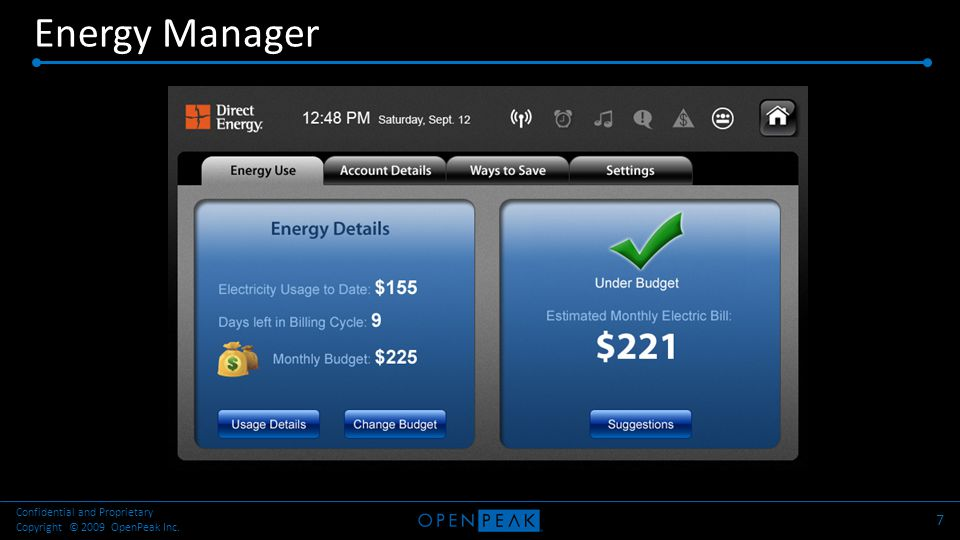 Energy Manager 8 Confidential and Proprietary Copyright © 2009 OpenPeak Inc.