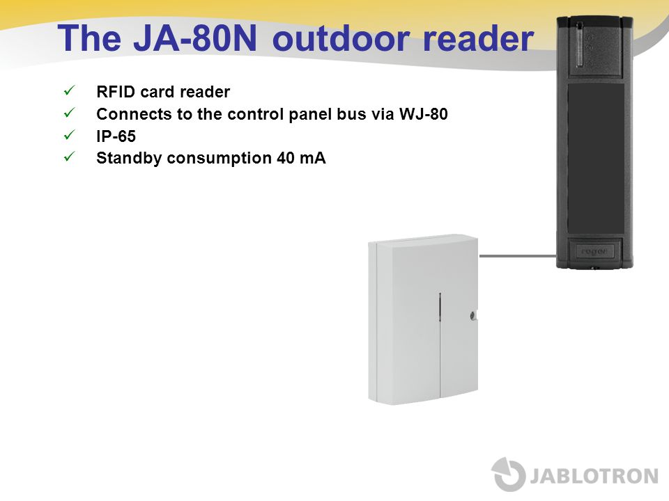 The JA-80N outdoor reader RFID card reader Connects to the control panel bus via WJ-80 IP-65 Standby consumption 40 mA